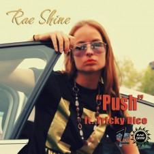 Rae Shine – Push ft. Tricky Dice