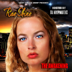 Rae Shine – The Awakening Mixtape
