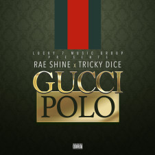"Rae Shine x Tricky Dice ""Gucci Polo"""