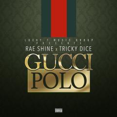 "Rae Shine x Tricky Dice ""Gucci Polo"""
