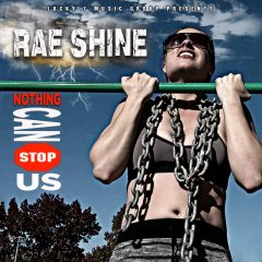 Rae Shine – Nothing Can Stop Us