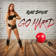 Rae Shine – Go Hard