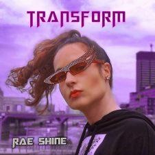 Rae Shine – Transform